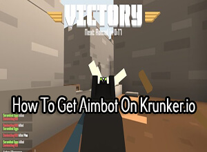 Photo of How to Get Aimbot on Krunker.io?